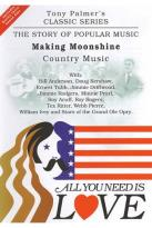All You Need Is Love: The Story of Popular Music: Making Moonshine (Country Music)