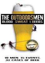 Outdoorsmen: Blood, Sweat And Beers