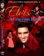 Elvis...A Generous Heart: Collector's Edition Vol. 2