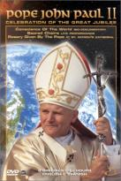 Pope John Paul II: Celebration of the Great Jubilee
