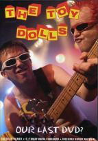 Toy Dolls - Our Last DVD?