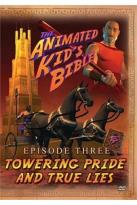 Animated Kid's Bible, Episode Three: Towering Pride and True Lies