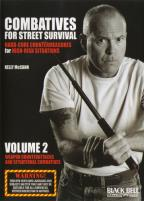 Combatives for Street Survival, Vol. 2: Weapon Counterattacks and Situational Combatives