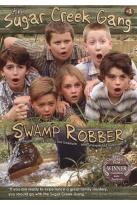 Sugar Creek Gang - Swamp Robber - Episode 1 Of 5