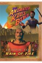 Animated Kid's Bible, Episode Four: Rain of Fire