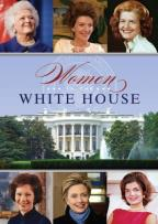 History Channel Presents: Women In The White House