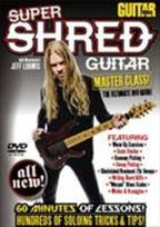 Guitar World: Super Shred Guitar - Master Class!