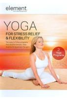 Element: Yoga for Stress Relief &amp; Flexibility