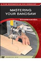 Fine Woodworking - Mastering Your Bandsaw