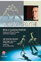 William Forsythe - From A Classical Position/Just Dancing Around
