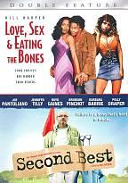 Love, Sex & Eating The Bones/ Second Best