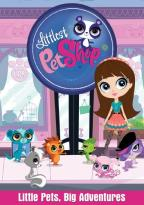 Littlest Pet Shop: Little Pets, Big Adventures