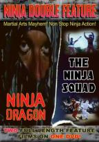 Ninja Double Feature: Ninja Dragon/the Ninja Squad