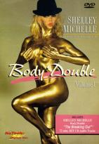 Shelley Michelle: Body Double Volume 1