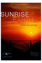 Sunrise Earth Greatest Hits: East/West