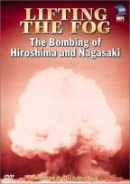 Lifting the Fog - The Bombing of Hiroshima and Nagasaki