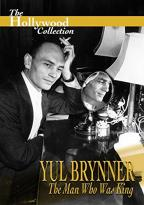 Hollywood Collection - Yul Brynner: The Man Who Was King