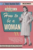 Classic Educational Shorts: How to Be a Woman, Vol. 2