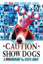 Caution Show Dogs