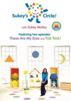 Sukey's Circle!: These Are My Eyes/Tick Tock!