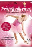 Little Primaballerina! Ballet Training for Children