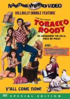 Tobacco Roody/Southern Comforts - Double Feature