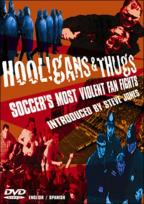 Hooligans & Thugs: Soccers Most Violent Fan Fights