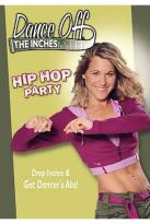 Dance Off the Inches - Hip Hop Party