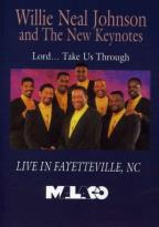 Willie Neal Johnson and the New Keynotes - Lord...Take Us Throguh