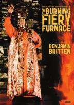 Burning Fiery Furnace: The Opera by Benjamin Britten