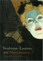 Toulouse-Lautrec And Montmarte