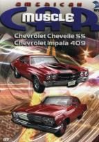 American Muscle Car - Chevrolet Chevelle SS and Chevrolet Impala 409