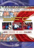 Youth For Christ - Love Comes In All Colors