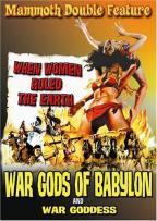 War Gods of Babylon/War Goddess