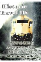 Historic Travel US - Chugging Across the Wild West (2 DVD Set)