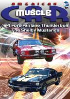 American Muscle Car - 64 Ford Fairlaine Thunderbolt/Ford Mustang Shelby GT-350