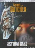 Andre the Butcher/ Asylum Days - Double Feature