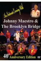 Johnny Maestro and the Brooklyn Bridge: 40th Anniversary Edition