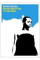 Morcheeba - From Brixton to Beijing