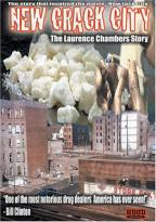 New Crack City: The Laurence Chambers Story