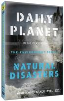 Daily Planet in the Classroom: The Environment Series - Natural Disasters