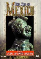 Art of Mexico, Vol. 1 - Ancient and Modern Traditions