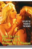 How to Give Pleasure to a Woman By a Woman