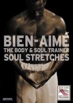 Ulrich Bien-Aime - The Body And Soul Trainer - Soul Stretches