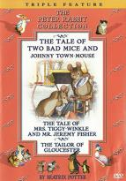 Peter Rabbit Collection: The Tale Of Two Bad Mice And Johnny Town-Mouse/ The Tale Of Mrs. Tiggy-Winkle And Mr. Jeremy Fisher/ The Tailor Of Gloucester