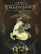 Mastodon - The Workhorse Chronicles: The Early Years 2000-2005