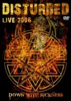 Disturbed: Down with Sickness - Live 2006