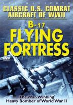 Classic U.S. Combat Aircraft of WWII: B-17 Flying Fortress