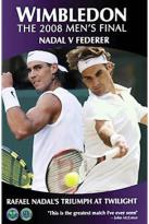 Wimbledon: The 2008 Men's Final - Nadal V Federer