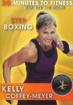 Kelly Coffey-Meyer: 30 Minutes to Fitness: Step Boxing